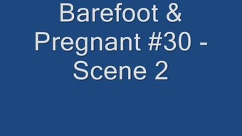Barefoot & Gets pregnant #30 - Scene 2 or more